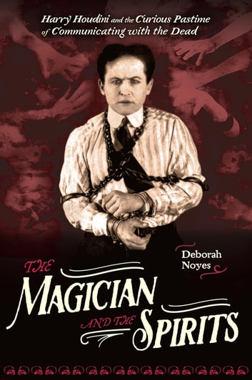 The Magician and the Spirits ebook by Deborah Noyes
