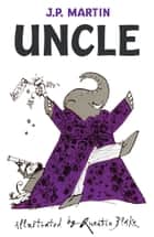 Uncle eBook by J. P. Martin, Quentin Blake