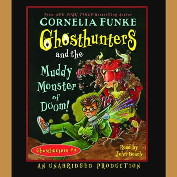 Ghosthunters and the Muddy Monster of Doom audiobook by Cornelia Funke