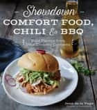 Showdown Comfort Food, Chili & BBQ - Bold Flavors from Wild Cooking Contests ebook by Jenn de la Vega