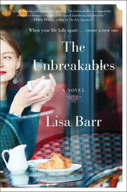The Unbreakables - A Novel ebook by Lisa Barr