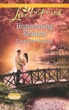 Homecoming Reunion ebook by Carolyne Aarsen