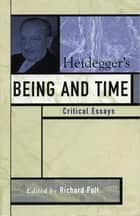 Heidegger's Being and Time - Critical Essays ebook by Richard Polt, Jean Grondin, Karin de Boer,...