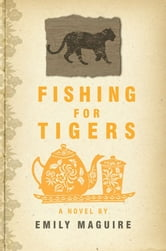Fishing for Tigers ebook by Emily Maguire
