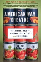 The American Way of Eating ebook by Tracie McMillan