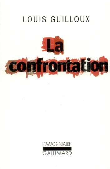 La Confrontation ebook by Louis Guilloux