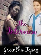 The Interview ebook by Jacintha Topaz
