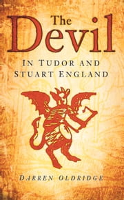 Devil - In Tudor and Stuart England ebook by Darren Oldridge