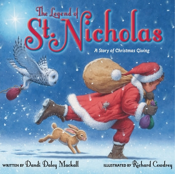 The Legend of St. Nicholas - A Story of Christmas Giving ebook by Dandi Daley Mackall