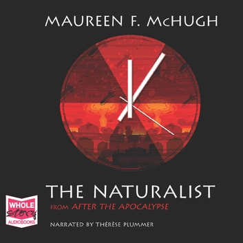 The Naturalist audiobook by Maureen F. McHugh