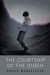 The Courtship of the Queen - A Tor.Com Original ebook by Bruce McAllister