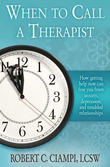When to Call a Therapist ebook by Robert C. Ciampi