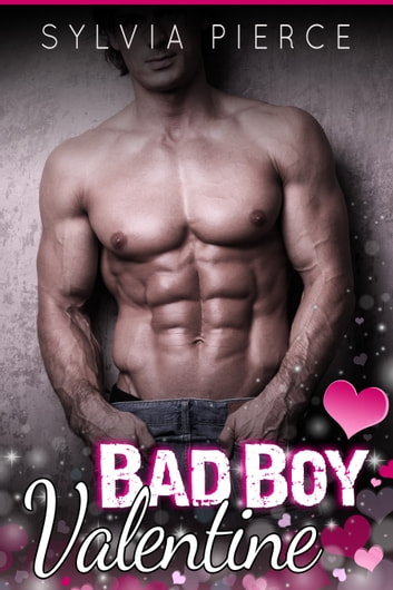 Bad Boy Valentine ebook by Sylvia Pierce