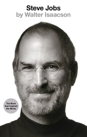 Steve Jobs - The Exclusive Biography ebook by Walter Isaacson