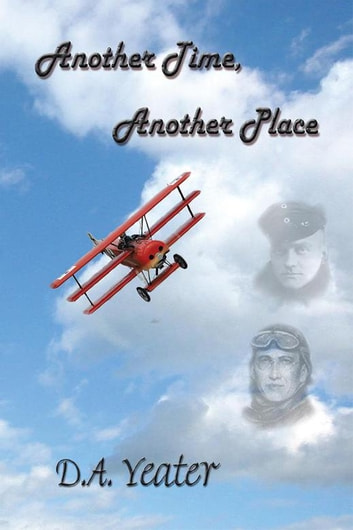 Another Time, Another Place ebook by D.A Yeater