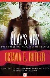 Clay's Ark ebook by Octavia E. Butler