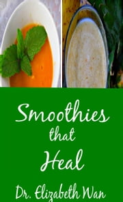 Smoothies that Heal ebook by Elizabeth Wan