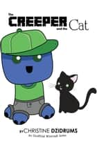 The Creeper and the Cat ebook by Christine Dzidrums