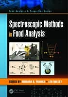 Spectroscopic Methods in Food Analysis ebook by Adriana S. Franca, Leo M.L. Nollet