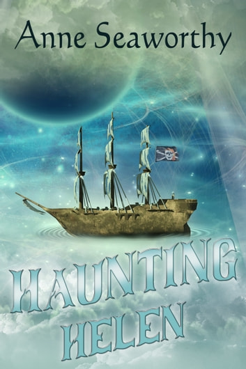 Haunting Helen (Book One in the Love Life Series) ebook by Anne Seaworthy