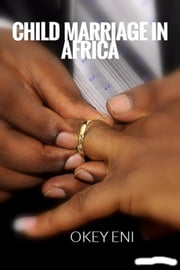 Child Marriage in Africa ebook by Okey Eni