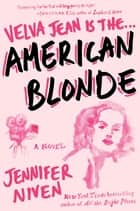 American Blonde - Book 4 in the Velva Jean series ebook by Jennifer Niven