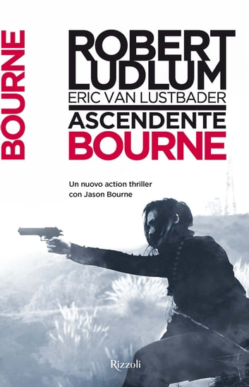 Ascendente Bourne - Jason Bourne vol. 12 ebook by Eric Van Lustbader,Robert Ludlum