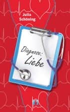 Diagnose: Liebe ebook by Julia Schöning