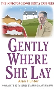 Gently Where She Lay ebook by Alan Hunter