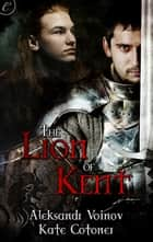 The Lion of Kent eBook by Aleksandr Voinov, Kate Cotoner