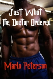 Just What The Doctor Ordered ebook by Marlo Peterson