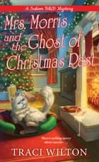 Mrs. Morris and the Ghost of Christmas Past ebook by Traci Wilton