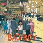 Bad Boy - A Memoir audiobook by Joe Morton, Walter Dean Myers