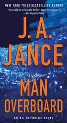 Man Overboard - An Ali Reynolds Novel ebook by J.A. Jance