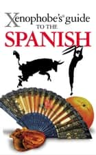 Xenophobe's Guide to the Spanish ebook by Drew Launay