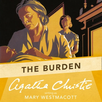 The Burden audiobook by Agatha Christie,Mary Westmacott