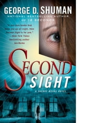 Second Sight - A Novel of Psychic Suspense ebook by George D. Shuman