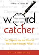 Wordcatcher ebook by Phil Cousineau