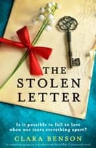 The Stolen Letter - A completely gripping and emotional World War 2 historical novel ebook by Clara Benson