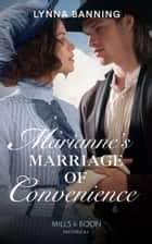 Marianne's Marriage Of Convenience (Mills & Boon Historical) ebook by Lynna Banning