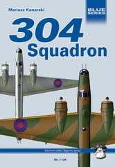304 (Polish) Squadron Raf - Wellingtons Against Uboote ebook by Mariusz Konarski