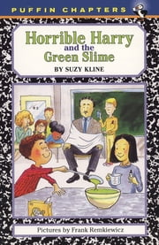Horrible Harry and the Green Slime ebook by Suzy Kline,Frank Remkiewicz