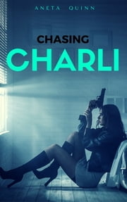Chasing Charli ebook by Aneta Quinn