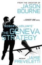Robert Ludlum's (TM) The Geneva Strategy ebook by Jamie Freveletti