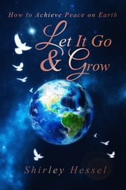 Let it Go and Grow ebook by Shirley Hessel