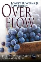 Overflow ebook by Lovett H. Weems, Jr.,Tom Berlin