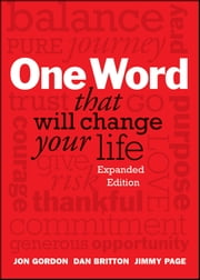 One Word That Will Change Your Life, Expanded Edition ebook by Kobo.Web.Store.Products.Fields.ContributorFieldViewModel