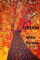 Dream ebook by Mike Ramon