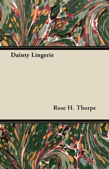 Dainty Lingerie ebook by Rose H. Thorpe