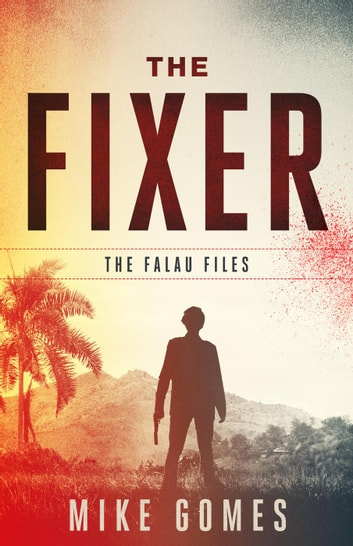 The Fixer - The Falau Files, #1 ebook by Mike Gomes